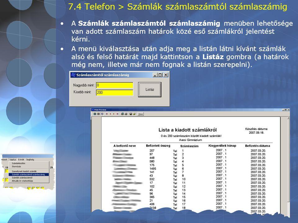 7.4 Telefon > Számlák számlaszámtól számlaszámig •A Számlák számlaszámtól számlaszámig menüben lehetősége van adott számlaszám határok közé eső számlákról jelentést kérni.