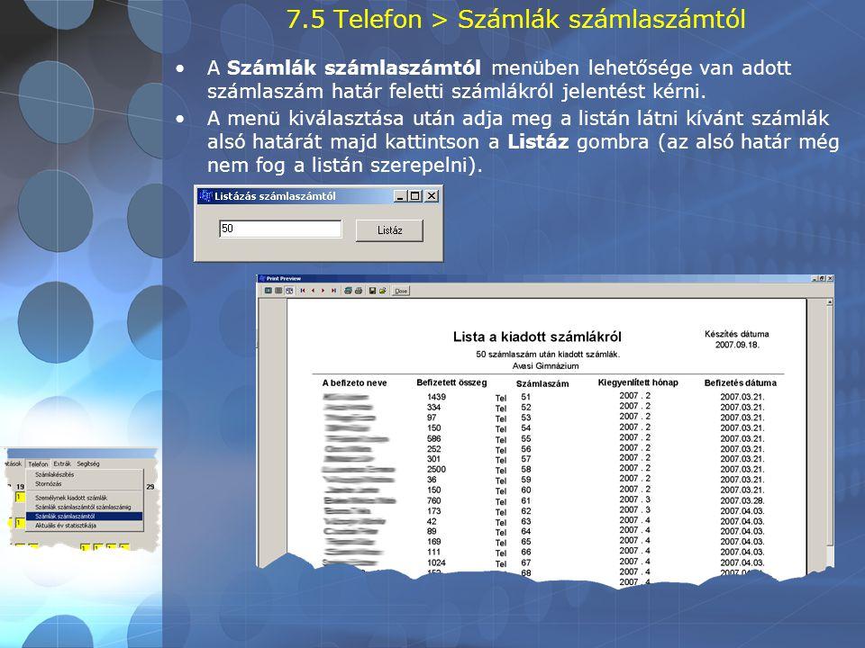 7.5 Telefon > Számlák számlaszámtól •A Számlák számlaszámtól menüben lehetősége van adott számlaszám határ feletti számlákról jelentést kérni. •A menü