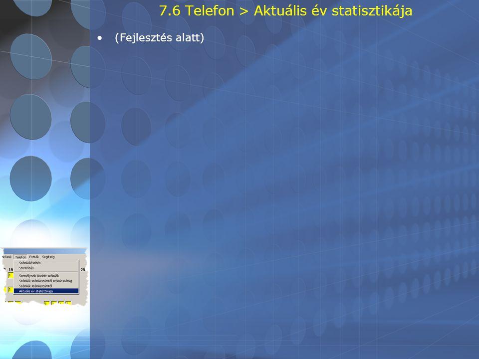 7.6 Telefon > Aktuális év statisztikája •(Fejlesztés alatt)