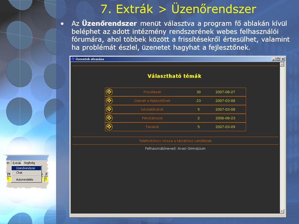 7. Extrák > Üzenőrendszer •Az Üzenőrendszer menüt választva a program fő ablakán kívül beléphet az adott intézmény rendszerének webes felhasználói fór