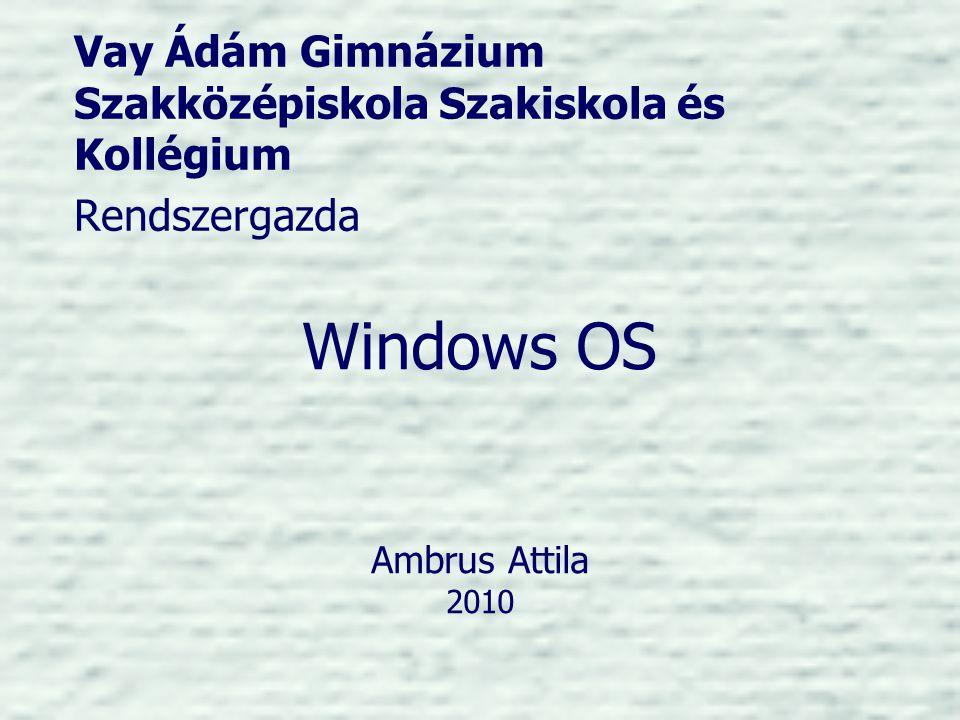 Ambrus AttilaVÁGSZI 20102 Felhasználók, csoportok típusai •Rendszergazda által létrehozott felhasználók, csoportok •Beépített felhasználók, csoportok –Pl.: Rendszergazda, Vendég, stb.