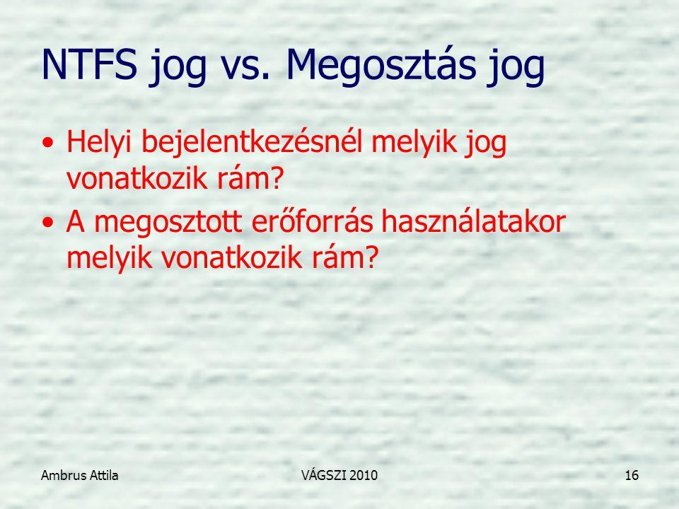 Ambrus AttilaVÁGSZI 201016 NTFS jog vs.