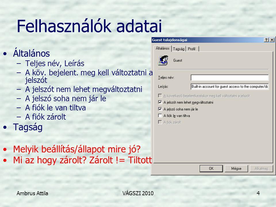 Ambrus AttilaVÁGSZI 20105 Jótanácsok •A rendszergazda fiókot telepítés után azonnal nevezzük át.