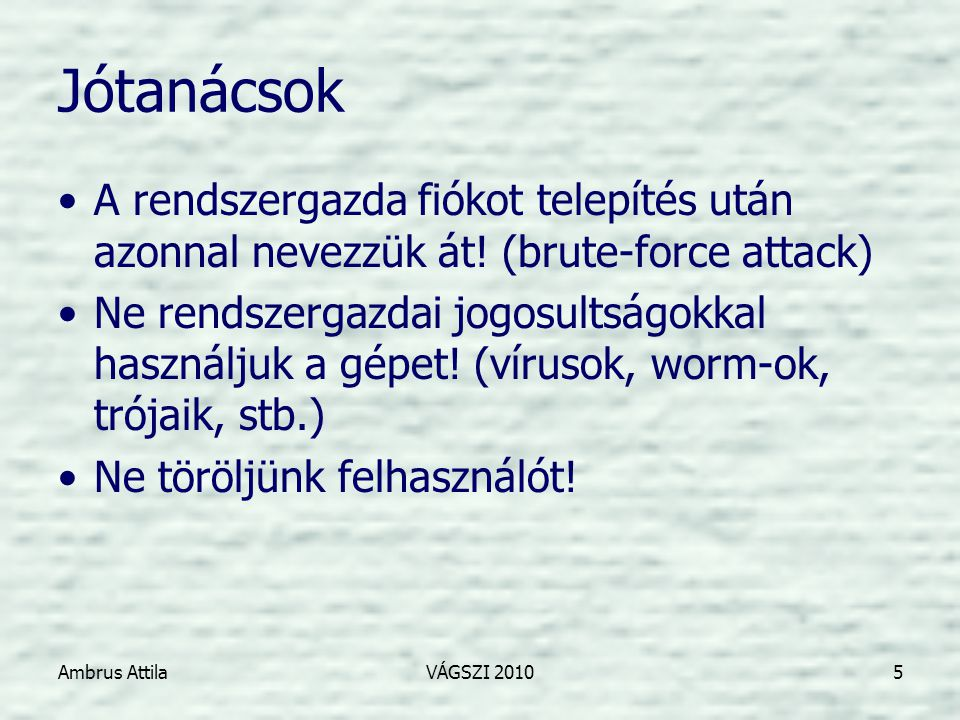 Ambrus AttilaVÁGSZI 20106 1.Feladat •Hozzon létre egy 'probacsoport' nevű csoportot.