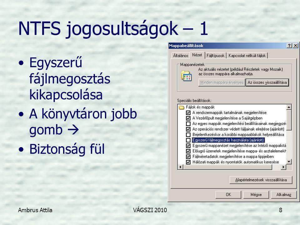 Ambrus AttilaVÁGSZI 201019 4.feladat •Törölje a létrehozott megosztást.