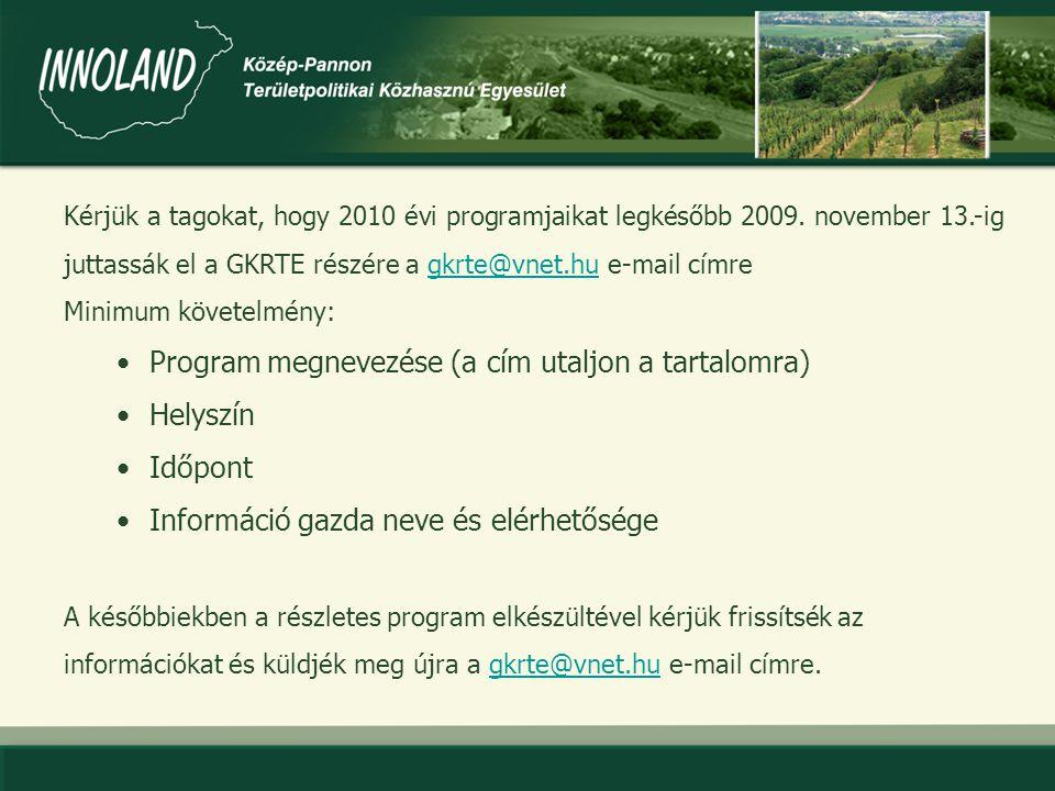 Kérjük a tagokat, hogy 2010 évi programjaikat legkésőbb 2009.