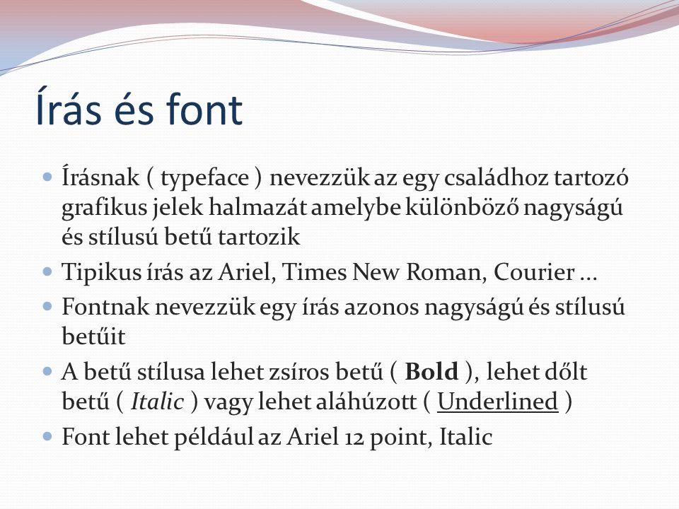 Az írás felosztása  Az írás leggyakoribb felosztása:  Serifes írás  Serif nélküli írásra  A serifes írásra jellemző a kis díszítés a betű vonalán  A nem serifes írásnál ez a dísztés nem található  Serifes írást a nyomtatott szövegben használnak mert a díszítés megkönnyíti a papiron lévő szöveg követését  Nem serifes írást képernyős megjelenítésnél használnak