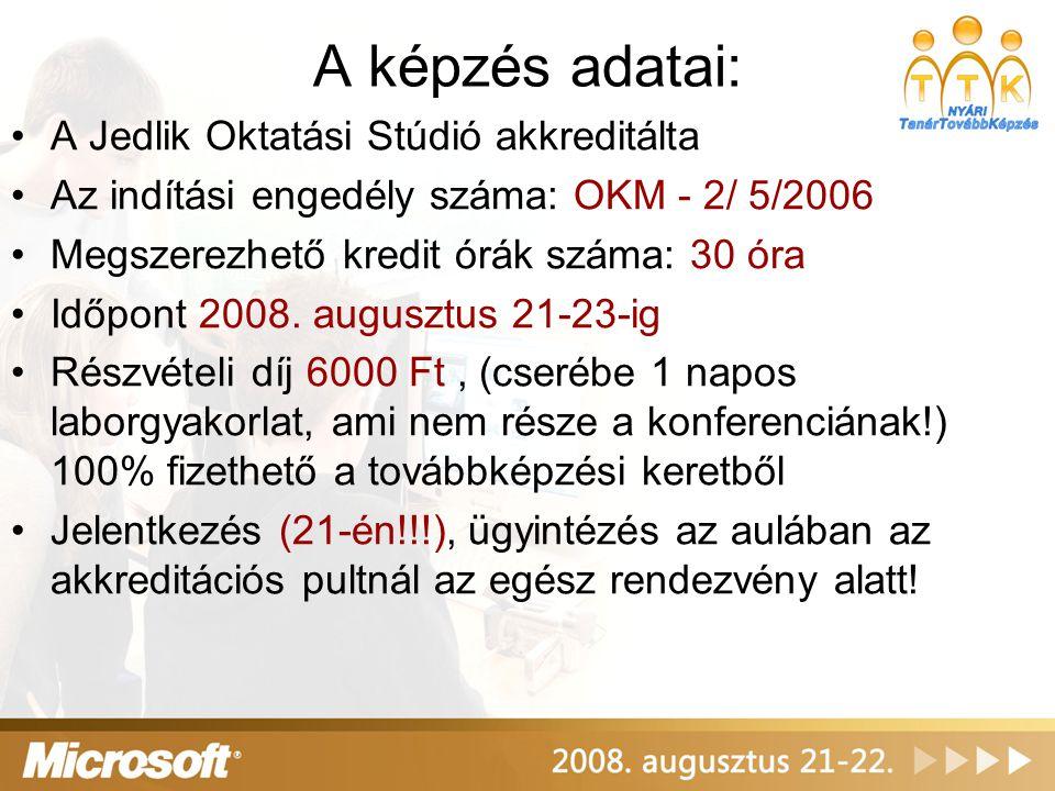 A képzés adatai: •A Jedlik Oktatási Stúdió akkreditálta •Az indítási engedély száma: OKM - 2/ 5/2006 •Megszerezhető kredit órák száma: 30 óra •Időpont 2008.