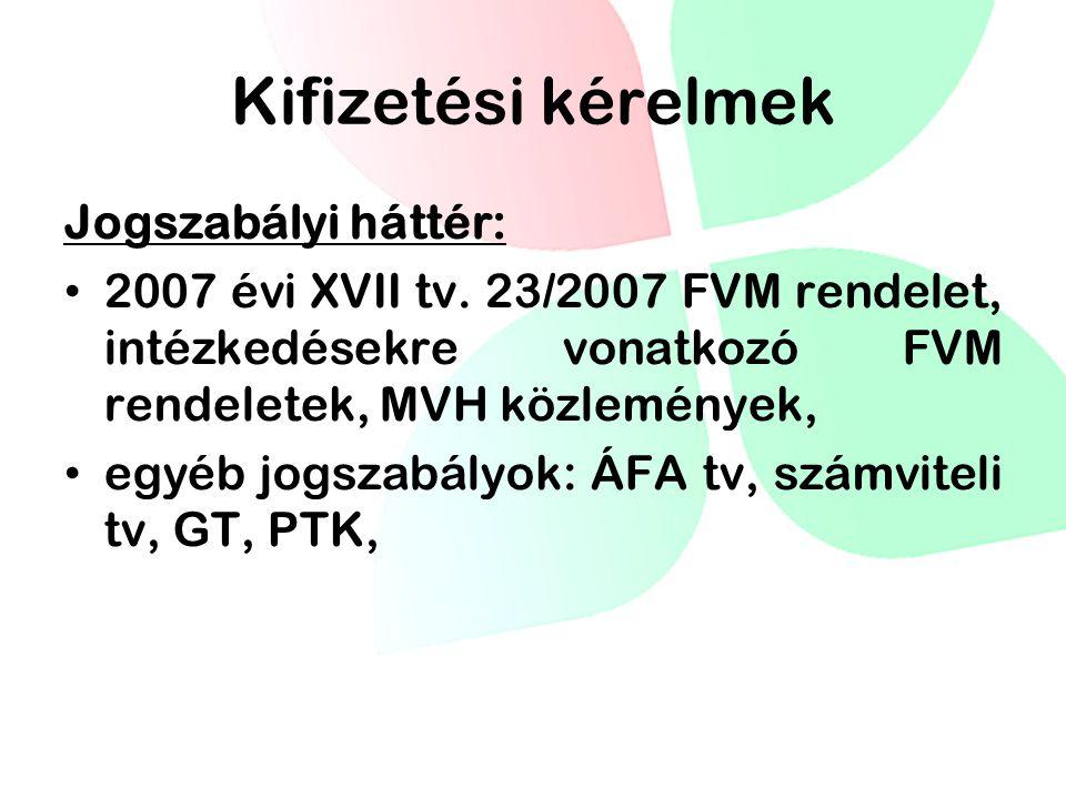 Kifizetési kérelmek Jogszabályi háttér: • 2007 évi XVII tv.