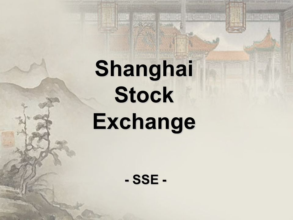Shanghai Stock Exchange - SSE -