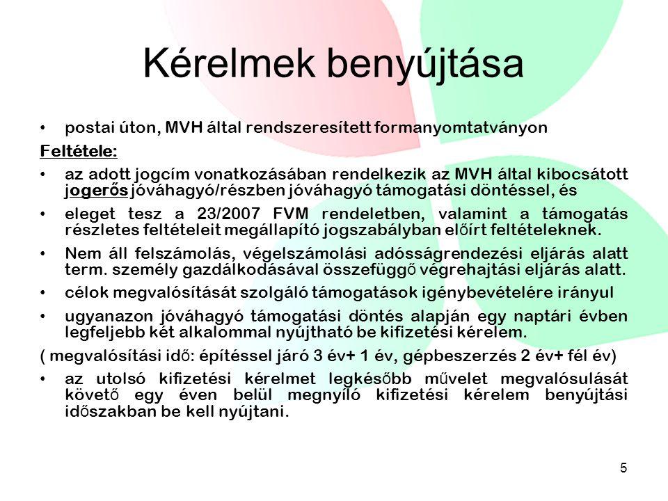 Kérelmek benyújtása • postai úton, MVH által rendszeresített formanyomtatványon Feltétele: • az adott jogcím vonatkozásában rendelkezik az MVH által k