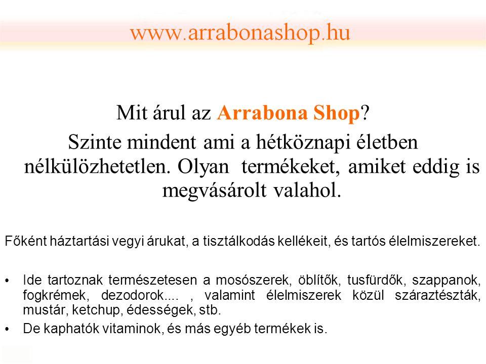 Mit árul az Arrabona Shop? Szinte mindent ami a hétköznapi életben nélkülözhetetlen. Olyan termékeket, amiket eddig is megvásárolt valahol. Főként ház