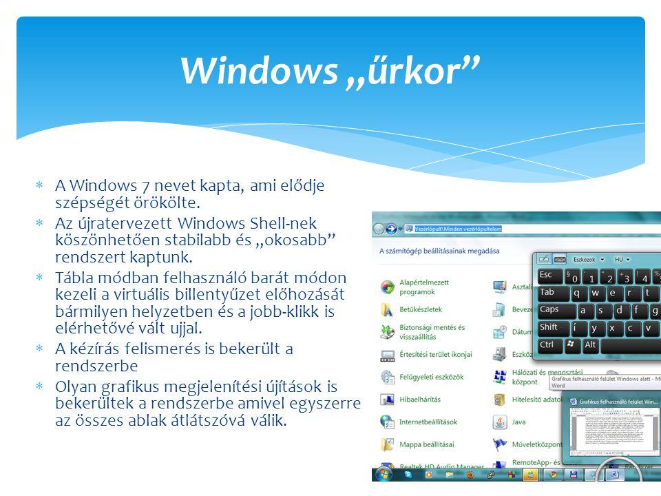 """ A Windows 7 nevet kapta, ami elődje szépségét örökölte.  Az újratervezett Windows Shell-nek köszönhetően stabilabb és """"okosabb"""" rendszert kaptunk."""