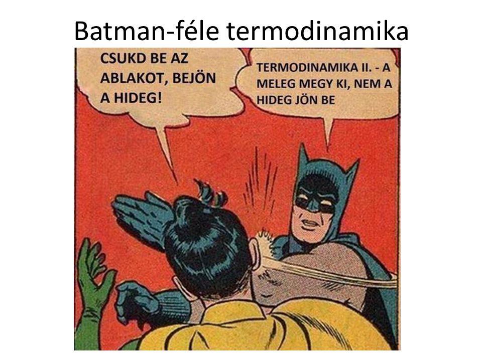 Batman-féle termodinamika Debreceni Egyetem Műszaki Kar