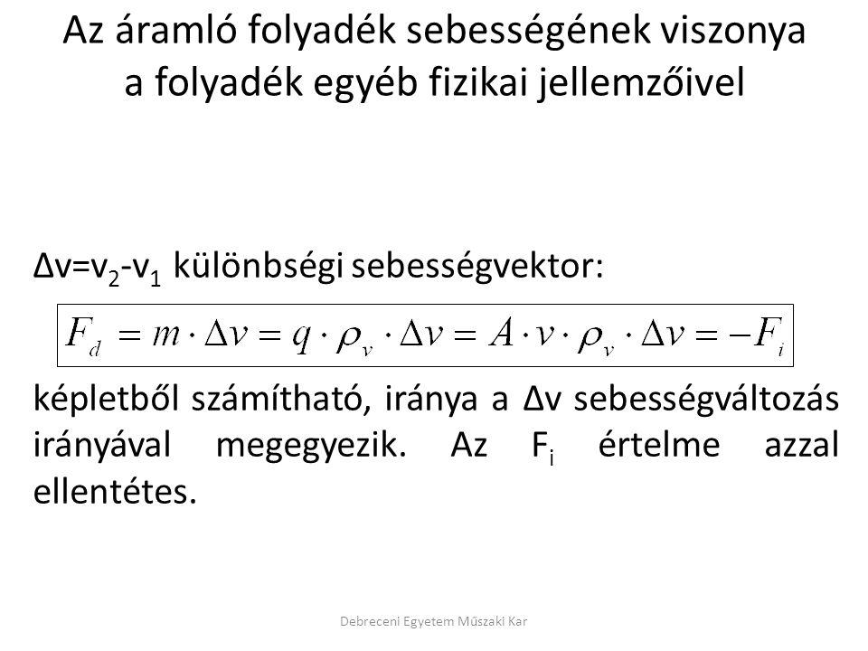 Δv=v 2 -v 1 különbségi sebességvektor: képletből számítható, iránya a Δv sebességváltozás irányával megegyezik. Az F i értelme azzal ellentétes. Az ár