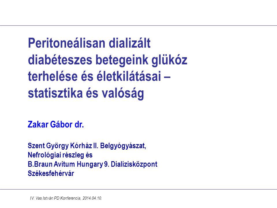 Peritoneálisan dializált diabéteszes betegeink glükóz terhelése és életkilátásai – statisztika és valóság IV. Vas István PD Konferencia, 2014.04.10. Z