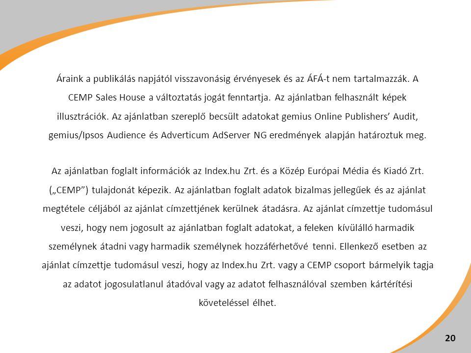 Áraink a publikálás napjától visszavonásig érvényesek és az ÁFÁ-t nem tartalmazzák. A CEMP Sales House a változtatás jogát fenntartja. Az ajánlatban f