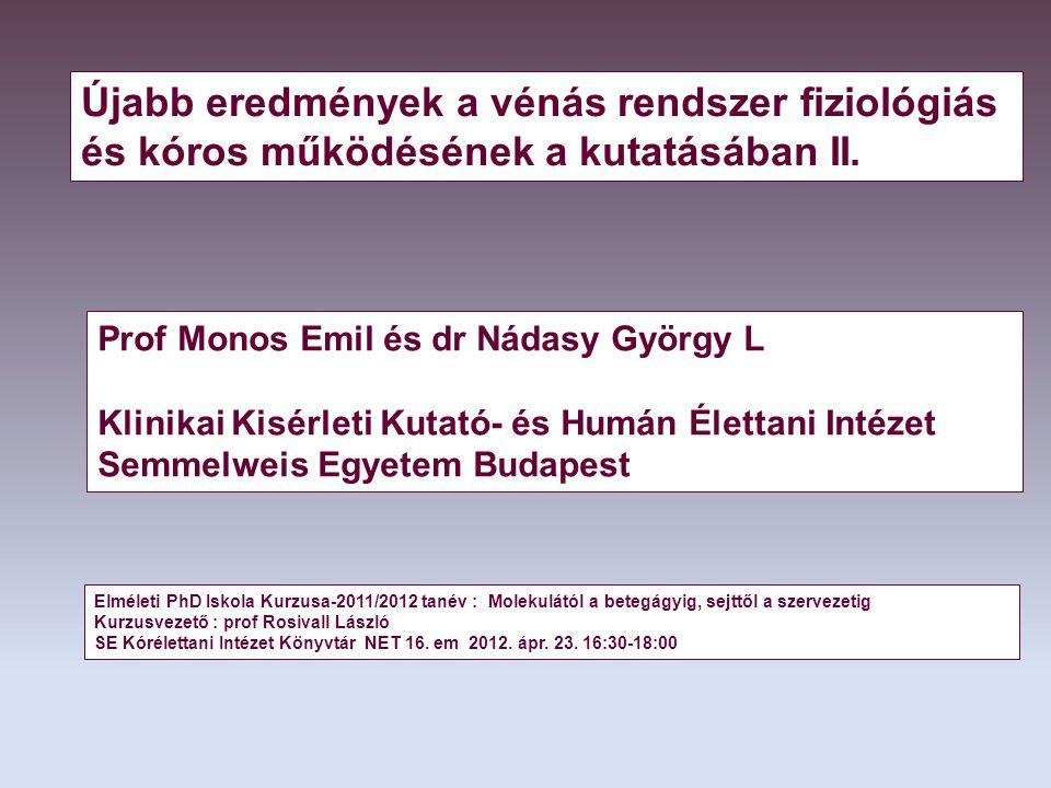 Újabb eredmények a vénás rendszer fiziológiás és kóros működésének a kutatásában II.
