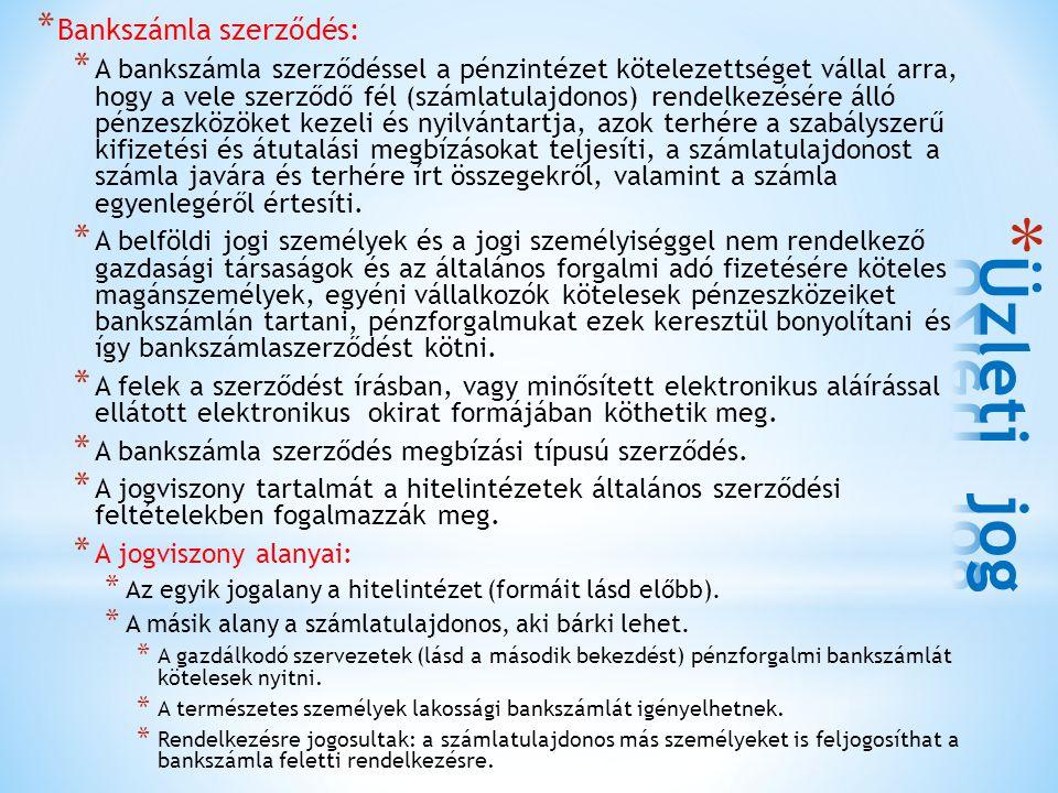 * Bankszámla szerződés: * A bankszámla szerződéssel a pénzintézet kötelezettséget vállal arra, hogy a vele szerződő fél (számlatulajdonos) rendelkezés