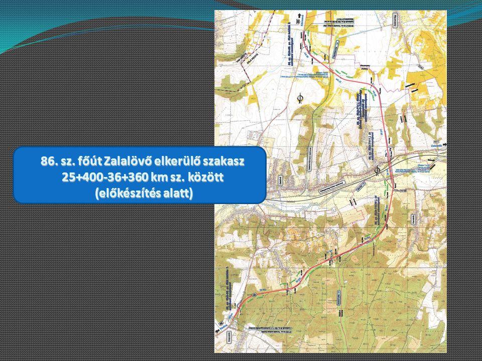86. sz. főút Zalalövő elkerülő szakasz 25+400-36+360 km sz. között (előkészítés alatt) (előkészítés alatt)