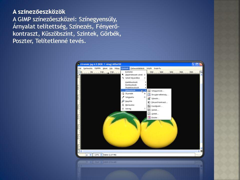 A GIMP színezőeszközei: Színegyensúly, Árnyalat telítettség, Színezés, Fényerő- kontraszt, Küszöbszint, Szintek, Görbék, Poszter, Telítetlenné tevés.