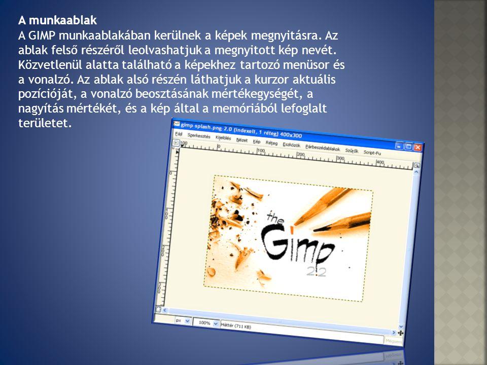 A GIMP program eszköztára A kijelölőeszközök A GIMP program kijelölőeszközei: Téglalap alakú, ellipszis alakú, szabadkézi, varázspálca, szín, előtérkijelölési és intelligens olló kijelölőeszköz.