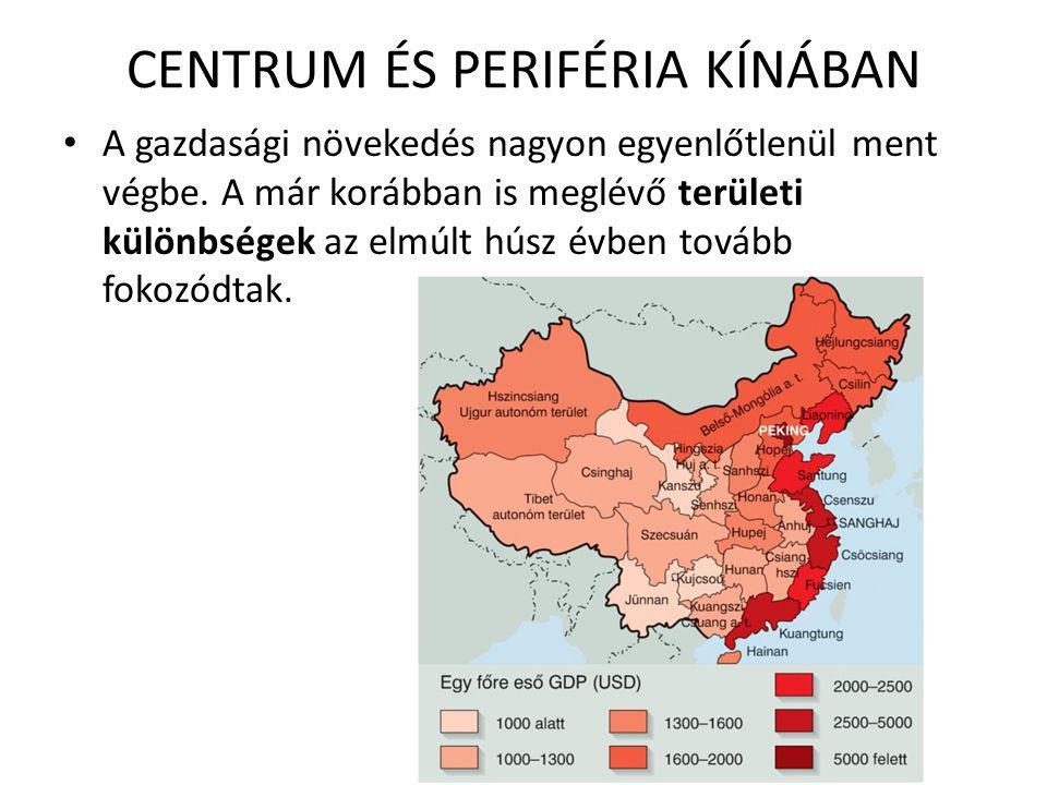 CENTRUM ÉS PERIFÉRIA KÍNÁBAN • A gazdasági növekedés nagyon egyenlőtlenül ment végbe. A már korábban is meglévő területi különbségek az elmúlt húsz év