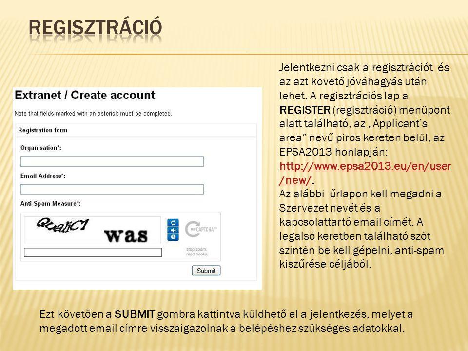 """Jelentkezni csak a regisztrációt és az azt követő jóváhagyás után lehet. A regisztrációs lap a REGISTER (regisztráció) menüpont alatt található, az """"A"""