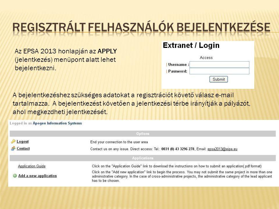 A bejelentkezéshez szükséges adatokat a regisztrációt követő válasz e-mail tartalmazza. A bejelentkezést követően a jelentkezési térbe irányítják a pá