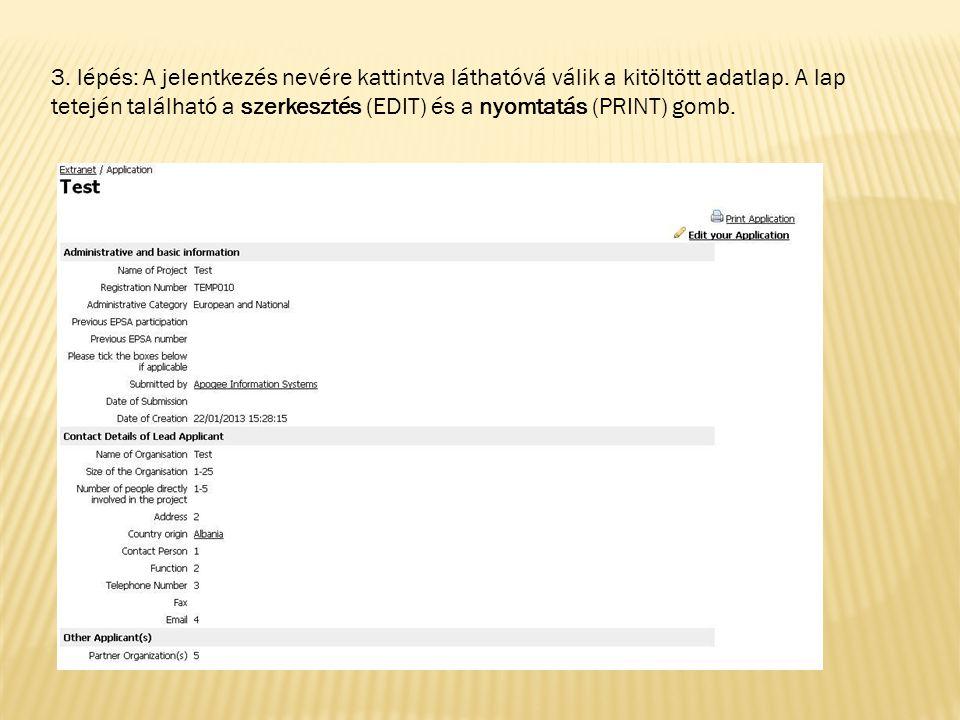 3. lépés: A jelentkezés nevére kattintva láthatóvá válik a kitöltött adatlap. A lap tetején található a szerkesztés (EDIT) és a nyomtatás (PRINT) gomb