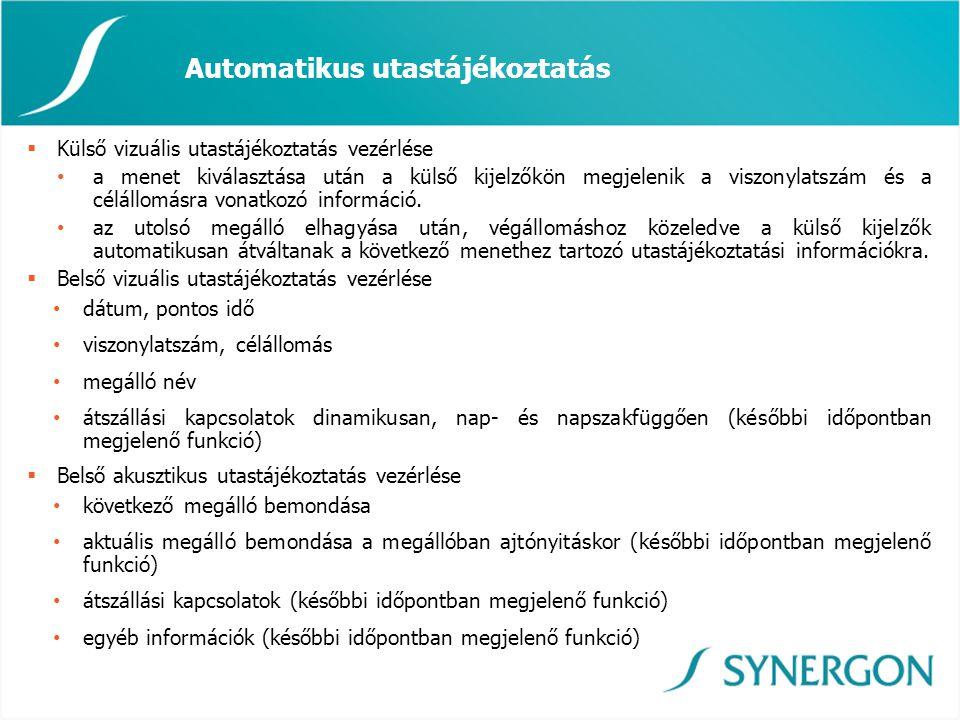 Automatikus utastájékoztatás  Külső vizuális utastájékoztatás vezérlése • a menet kiválasztása után a külső kijelzőkön megjelenik a viszonylatszám és