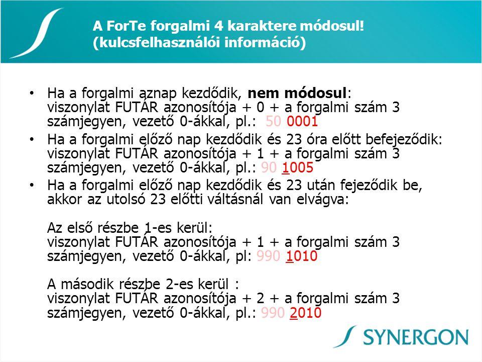 A ForTe forgalmi 4 karaktere módosul! (kulcsfelhasználói információ) • Ha a forgalmi aznap kezdődik, nem módosul: viszonylat FUTÁR azonosítója + 0 + a