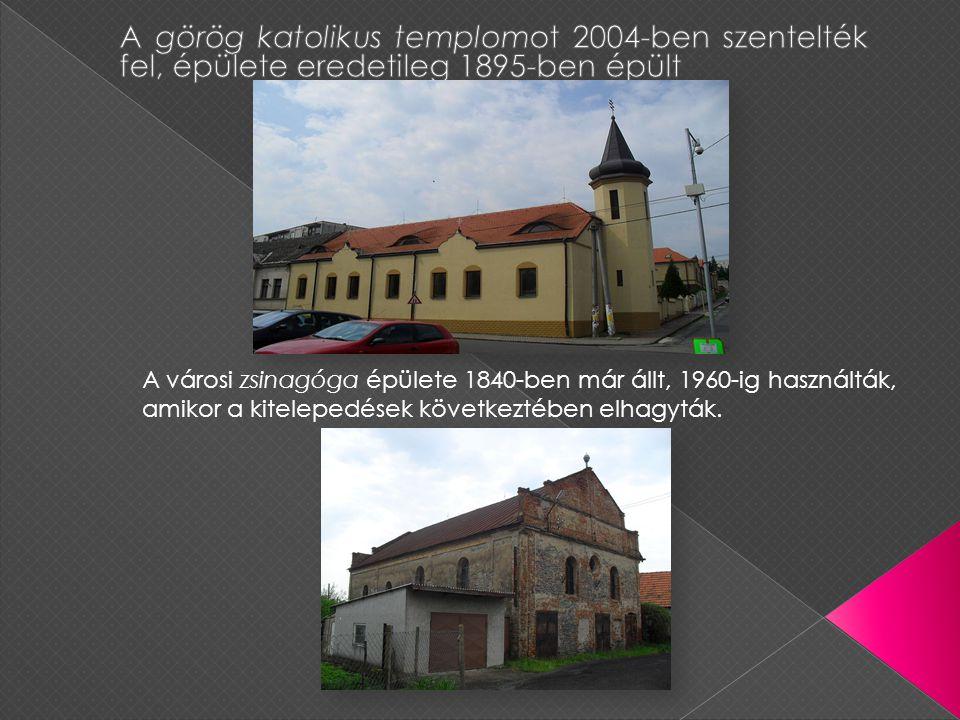 A városi zsinagóga épülete 1840-ben már állt, 1960-ig használták, amikor a kitelepedések következtében elhagyták.