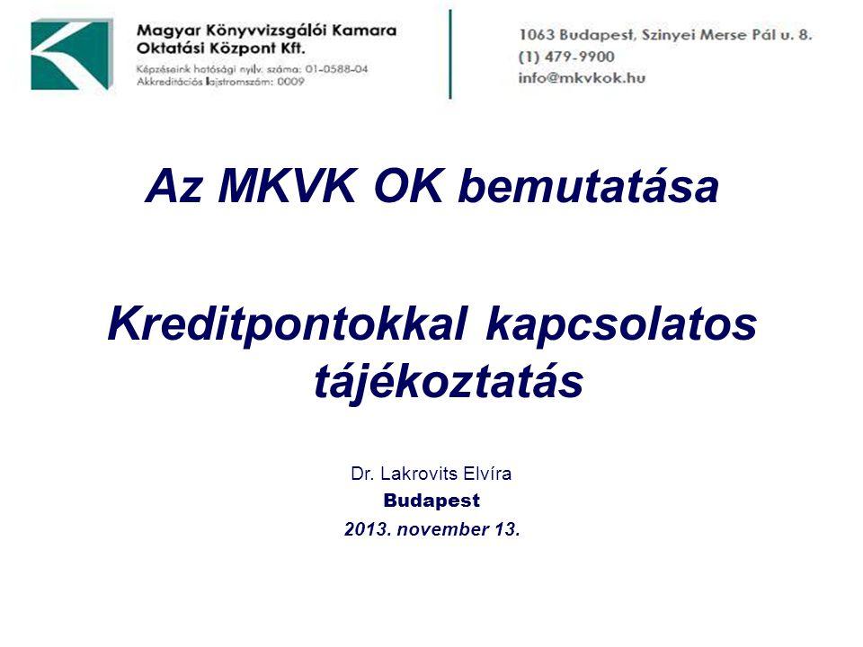Az MKVK OK bemutatása Kreditpontokkal kapcsolatos tájékoztatás Dr.