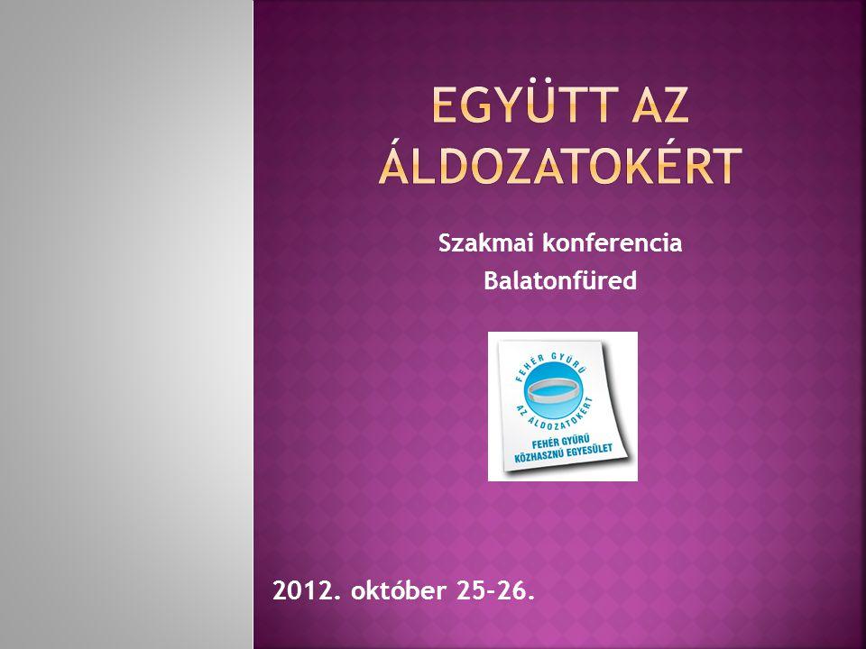 Szakmai konferencia Balatonfüred 2012. október 25-26.