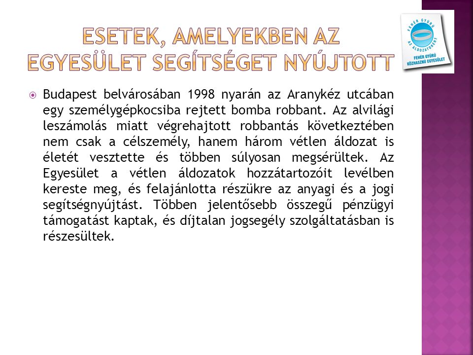  Budapest belvárosában 1998 nyarán az Aranykéz utcában egy személygépkocsiba rejtett bomba robbant.