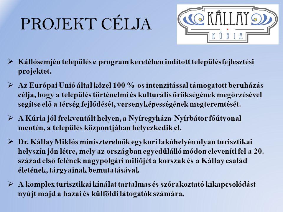 PROJEKT CÉLJA  Kállósemjén település e program keretében indított településfejlesztési projektet.