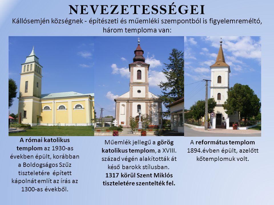 NEVEZETESSÉGEI Műemlék jellegű a görög katolikus templom, a XVIII.