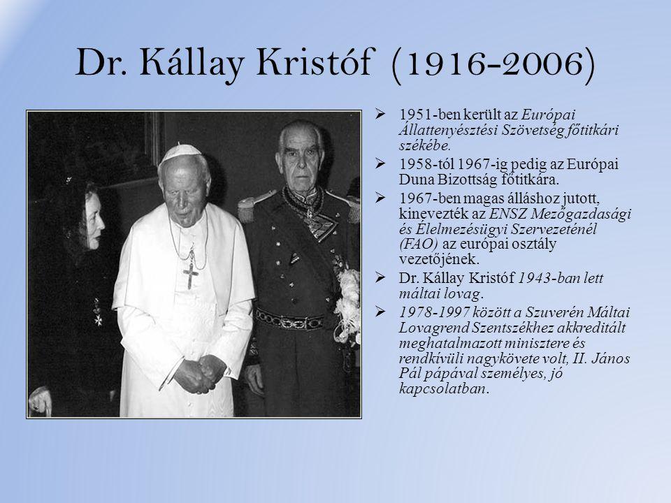 Dr. Kállay Kristóf (1916-2006)  1951-ben került az Európai Állattenyésztési Szövetség főtitkári székébe.  1958-tól 1967-ig pedig az Európai Duna Biz