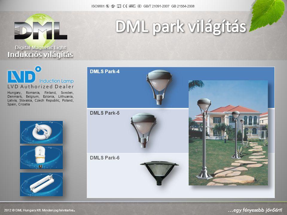 DMLS Park-4 DMLS Park-5 DMLS Park-6 Hungary, Romania, Finland, Sweden, Denmark, Belgium, Estonia, Lithuania, Latvia, Slovakia, Czech Republic, Poland,