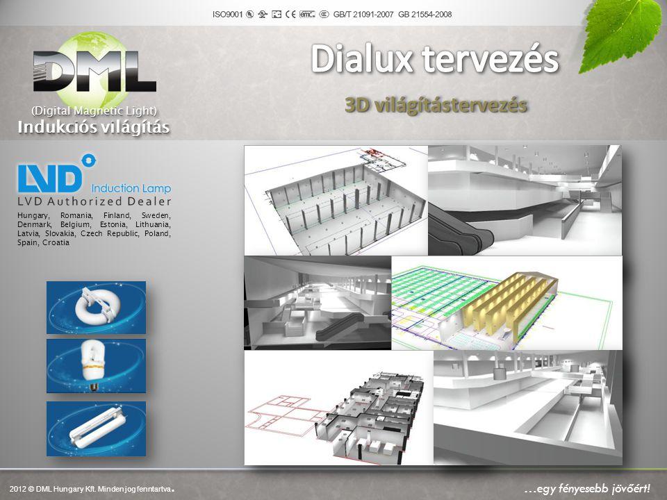 3D világítástervezés …egy fényesebb jövőért! Hungary, Romania, Finland, Sweden, Denmark, Belgium, Estonia, Lithuania, Latvia, Slovakia, Czech Republic