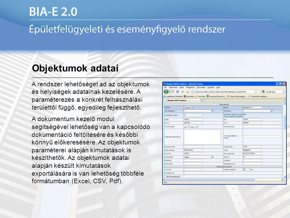 Objektumok adatai A rendszer lehetőséget ad az objektumok és helyiségek adatainak kezelésére. A paraméterezés a konkrét felhasználási területtől függő