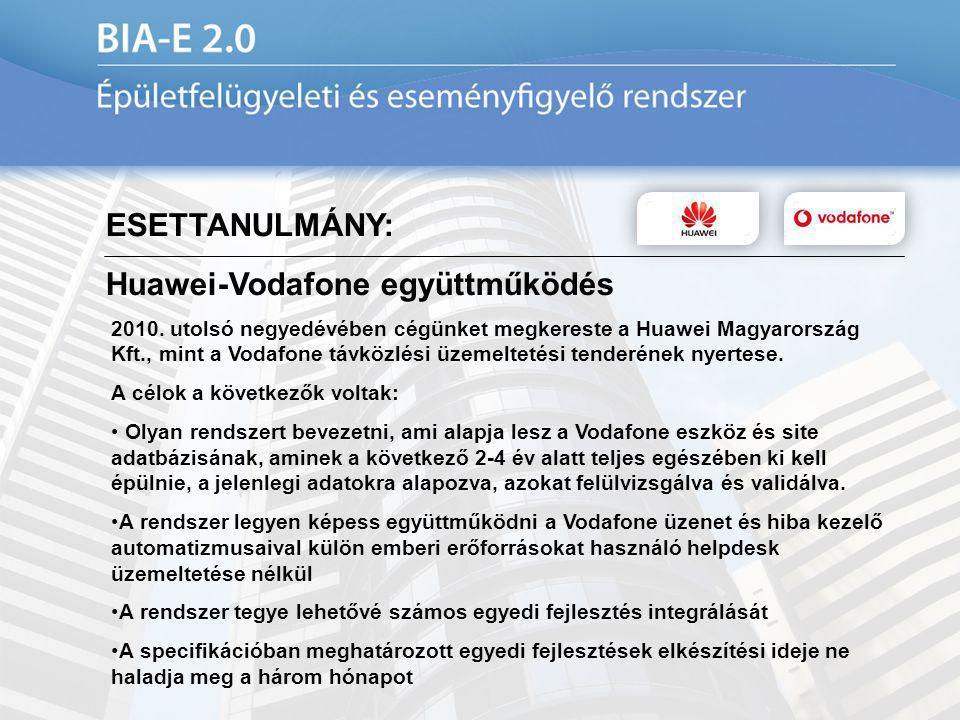 ESETTANULMÁNY: Huawei-Vodafone együttműködés 2010. utolsó negyedévében cégünket megkereste a Huawei Magyarország Kft., mint a Vodafone távközlési üzem