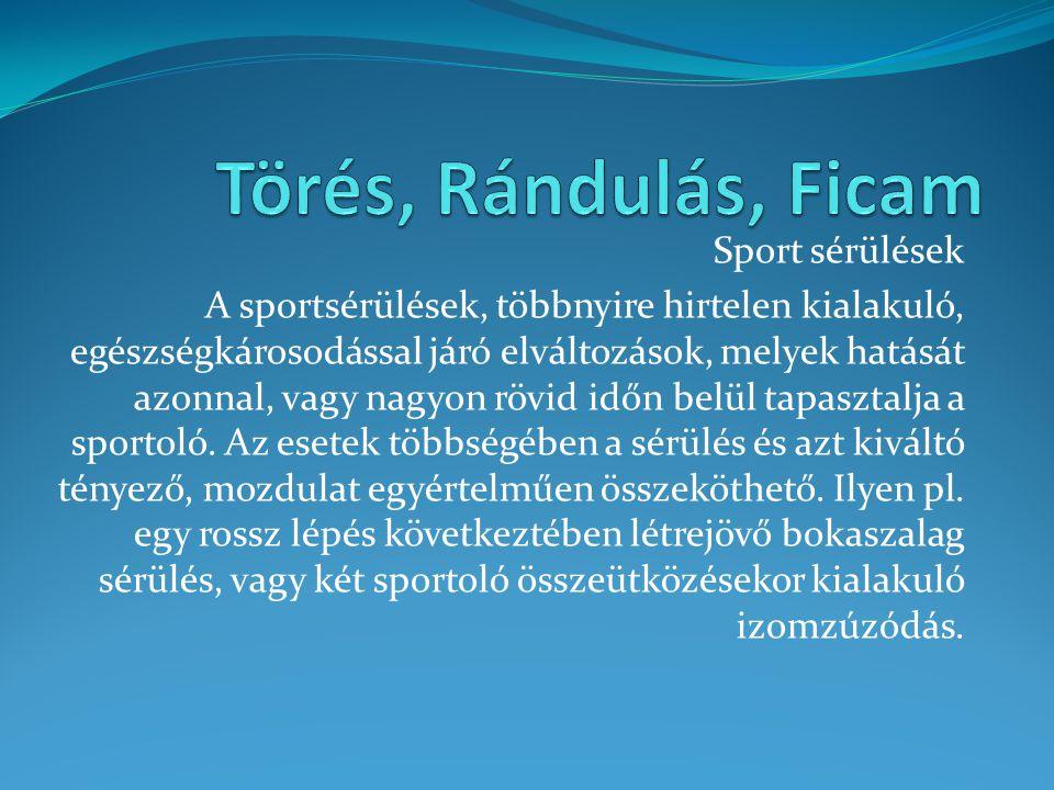 Sport sérülések A sportsérülések, többnyire hirtelen kialakuló, egészségkárosodással járó elváltozások, melyek hatását azonnal, vagy nagyon rövid időn