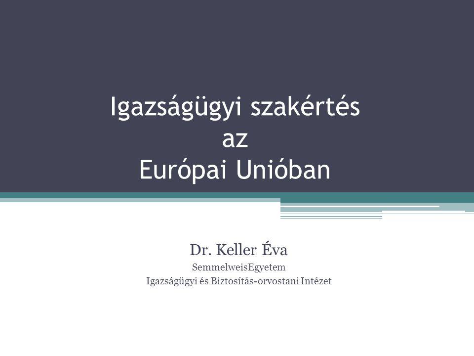 Igazságügyi szakértés az Európai Unióban Dr.