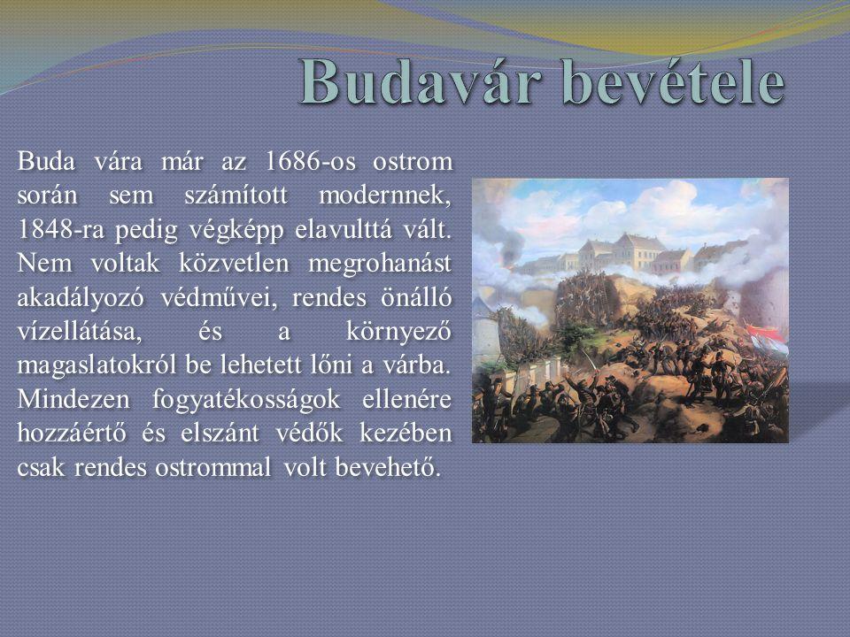 Buda vára már az 1686-os ostrom során sem számított modernnek, 1848-ra pedig végképp elavulttá vált. Nem voltak közvetlen megrohanást akadályozó védmű