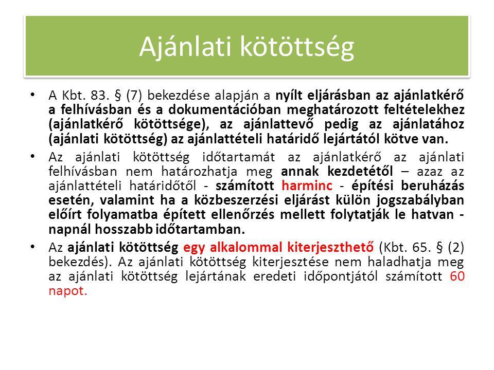 Ajánlati kötöttség • A Kbt. 83.
