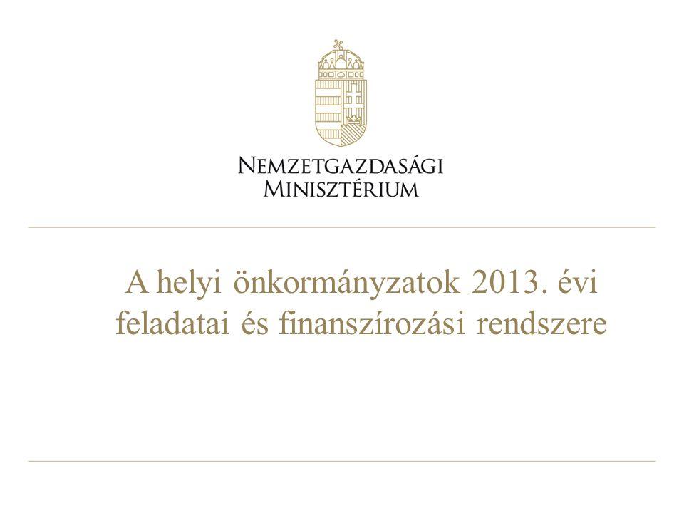 A helyi önkormányzatok 2013. évi feladatai és finanszírozási rendszere