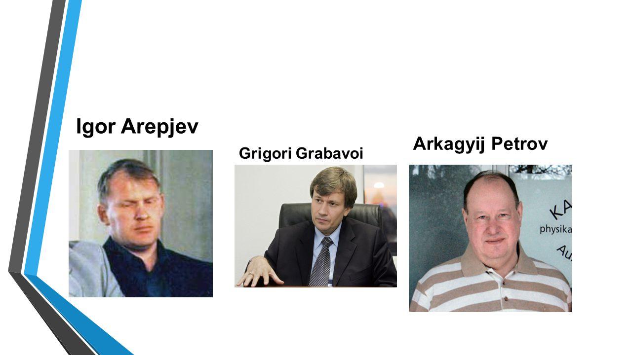 Igor Arepjev Grigori Grabavoi Arkagyij Petrov