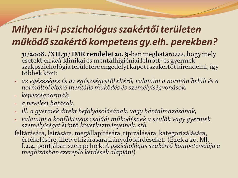 Milyen iü-i pszichológus szakértői területen működő szakértő kompetens gy.elh.